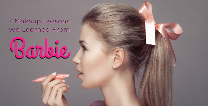 7 Makeup Lessons We Learned From Barbie