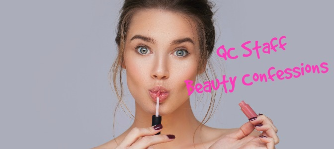 QC Staff Beauty Confessions